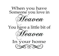 This would be so cute printed really small and put into a frame to give to someone who has lost a loved one.