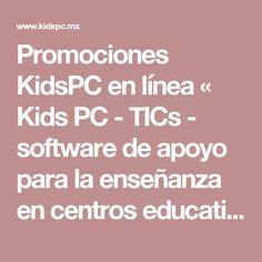 Promociones KidsPC en línea « Kids PC   -  TICs - software de apoyo para la enseñanza en centros educativos.