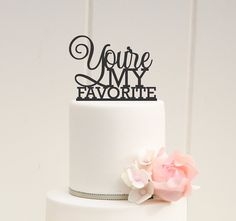 You're My Favorite Wedding Cake Topper by ThePinkOwlDesigns THIS IS IT!!!
