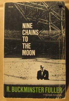 R. Buckminster Fuller   Nine Chains to the Moon by Pistilbooks, $50.00
