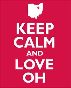 KEEP CALM AND LOVE OHIO #Ohio