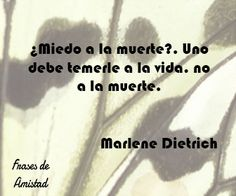 Frases filosoficas de la muerte de Marlene Dietrich