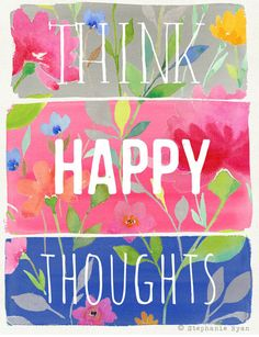 Think Happy Thoughts Art Print by stephanieryanart