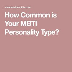 How Common is Your MBTI Personality Type?
