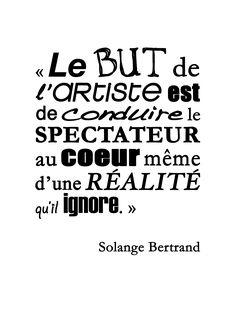 Citation de l'artiste Solange Bertrand. http://www.fondationsolangebertrand.fr