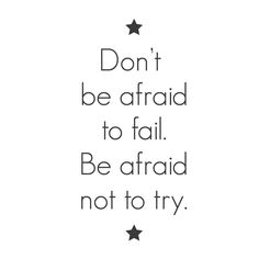 """Don't be afraid to fail. Be afraid not to try."" Not a bad motto to live by. And not a bad way to decorate your wall without damaging it!ÊYou miss 100% of the shots you don't take, remember! 12""x24"" ("