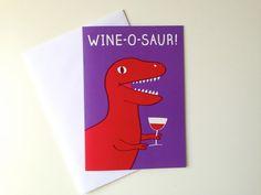 Wine-O-Saur Dinosaur Birthday Card, Trex birthday card, funny dinosaur card, wine birthday card, funny alcohol card, joke birthday card by hello DODO via Etsy