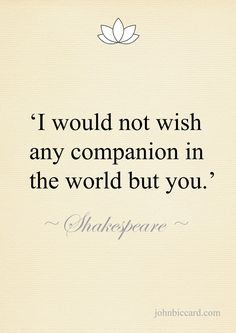 ♔ 'I would not wish any companion in the world but you. Crush Quotes, Me Quotes, Motivational Quotes, Inspirational Quotes, Companion Quotes, Shakespeare Quotes, William Shakespeare, Love Truths, Romantic Quotes
