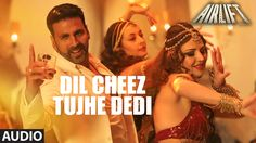 Presenting Dil Cheez Tujhe Dedi Full Song from movie AIRLIFT starring Akshay Kumar, Nimrat Kaur in the melodious voice of Ankit Tiwari & Arijit Singh in the . Dj Songs, Karaoke Songs, Best Songs, Bollywood Movie Songs, Bollywood News, Film Song, Mp3 Song, Find Song By Lyrics, Ace Of Base