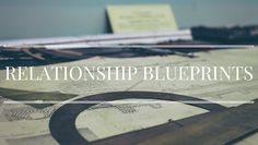 Collecting Those Relationship Blueprints