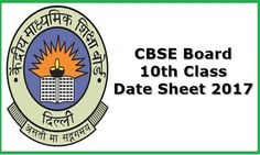 CBSE Class 10th Date sheet 2017, CBSE 10th Class Time Table @ cbse.nic.in…