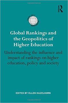 #newbook: Global Rankings and the Geopolitics of Higher Education: Understanding the influence and impact of rankings on higher education, policy and society (International Studies in Higher Education)./ Ellen Hazelkorn.  http://solo.bodleian.ox.ac.uk/OXVU1:LSCOP_OX:oxfaleph020749934