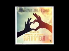 S.Gruenwald, D-Chill - Shape Of My Heart (Danilo De Santo Remix)