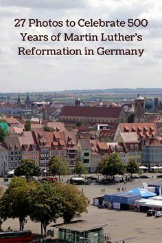 27 Photos to Celebrate 500 Years of Martin Luther's Reformation in Germany