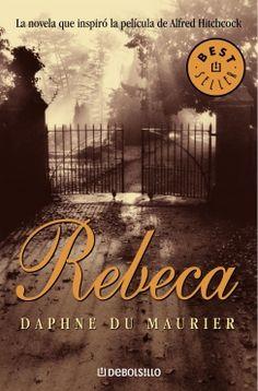 """Rebeca - Daphne du Maurier. """"En esta historia el suspenso y el romance se entrelazan para atrapar al lector""""."""