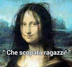 Un tantino sciupatella,mia monna Lisa. Smiles And Laughs, Just For Laughs, Mona Friends, Word Up, Life Inspiration, I Smile, Funny Images, Vignettes, Memes