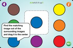 Match it up 1 ($0.00) Match it up helps develop visual perception skills, cognitive skills such as categorization, and with parental assistance can also develop language skills, for example, by naming the objects and the colors.    In Match it up 1, the match is made between identical images. It is designed for children aged 1.5+.