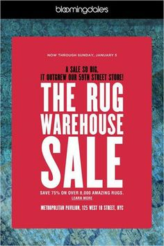 The Bloomingdale's Rug Warehouse Sale is going on now through January 5th!