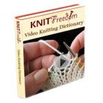 """Knitting freedom video library: youtube has many free tutorials, """"course"""" also available for purchase"""