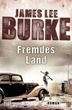 James Lee Burke - Fremdes Land
