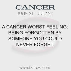 Fact about Cancer: A Cancer worst feeling: Being forgotten by someone you... #cancer, #cancerfact, #zodiac. Cancer, Join To Our Site https://www.horozo.com  You will find there Tarot Reading, Personality Test, Horoscope, Zodiac Facts And More. You can also chat with other members and play questions game. Try Now!