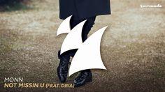Monn - Not Missin U (feat. Dria)