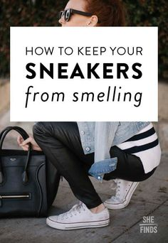 How To Keep Shoes Smell Fresh All The Time Do You Have Smelly Shoes That Stink Up A Whole Room