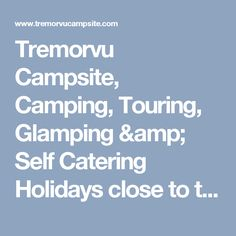 Tremorvu Campsite, Camping, Touring, Glamping & Self Catering Holidays close to the sea in Cornwall - Shepherds Hut West Cornwall, Shepherds Hut, Camping Glamping, Campsite, Touring, Catering, Self, Holidays, Gallery