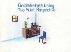 Waldorf ~ 7th grade ~ Perspective Drawing ~ Bookshelves Using Two Point Perspective ~ main lesson book