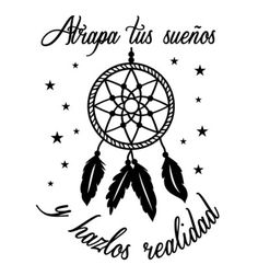 Atrapasueños Machine Silhouette Portrait, Motivacional Quotes, Positive Phrases, Wednesday Motivation, Spanish Quotes, Dream Catcher, Stencils, Inspirational Quotes, Scrapbook