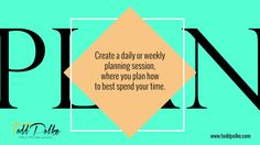 Create a daily or weekly planning session Time Management, Boards, Success, Organization, How To Plan, Create, Planks, Organisation