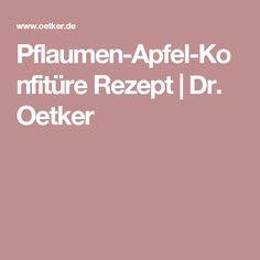 Pflaumen-Apfel-Konfitüre Rezept | Dr. Oetker
