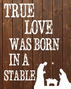 True Love was born in a stable . Christmas spirit lingers past December - True Love was born in a stable . Christmas spirit lingers past December True Love was born in a stable . Christmas spirit lingers past December Winter Christmas, Christmas Holidays, Merry Christmas, Christmas Ideas, Christmas Nativity, Christmas Crafts, Rustic Christmas, Christmas Jesus, Christian Christmas