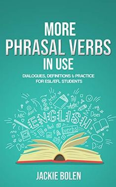 More Phrasal Verbs in Use: Dialogues, Definitions & Practice for English Learners (Tips for English Learners Book 14) by [Jackie Bolen] #phrasal #phrasalverb #phrasalverbs #grammar #english #verbs #esl #englishgrammar #eslgrammar #vocabulary #vocab Book Club Books, Good Books, Abc Does, Definitions, Learn English, Lesson Plans, Vocabulary, Ebooks, English Verbs