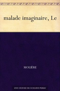 malade imaginaire, Le (French Edition) - http://www.kindle-free-books.com/malade-imaginaire-le-french-edition