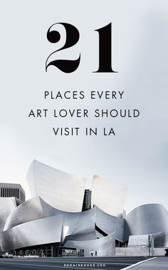 Art and culture lovers! You need to check out these 21 places in Los Angeles