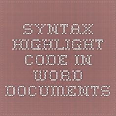 Syntax Highlight Code In Word Documents