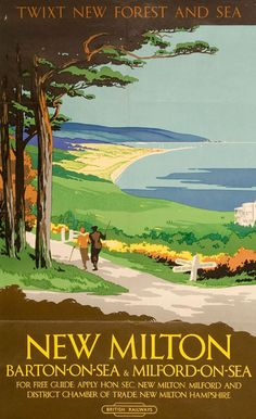 Poster for New Milton, '.twixt New Forest and the sea. - a little weekend break with my son - laughing, talking, exploring, soaking up the sun) Posters Uk, Train Posters, Railway Posters, Poster Prints, British Travel, British Seaside, British Isles, Nostalgia, Tourism Poster