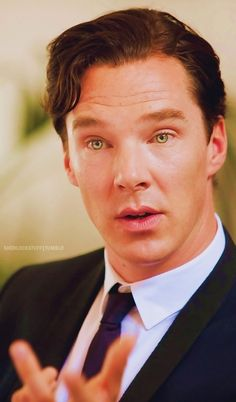 Benedict Cumberbatch. So much. He's such a fantastic actor, and very attractive