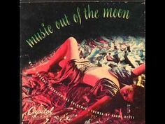 Les Baxter, ''Lunar Rhapsody'' (1947) - early example of the theremin in pop music