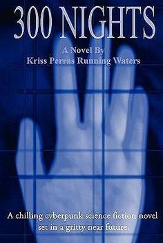 300 Nights by Kriss Perras Running Waters, 9780557799695.