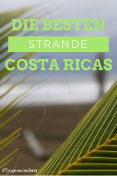 """Die besten Strände Costa Ricas anhand der """"bandera azul"""" für umweltfreundliches Verhalten. Lies mehr hier bei uns! #CostaRica #PuraVida #Strände #Strand #Beaches #BanderaAzul #BesteStrände #Reisen #Meer #Tropenwanderer"""