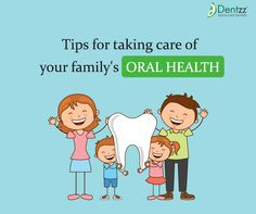 Adults who have a family are not just responsible for their health, but also the health of their family. Taking care of your family's oral health has become more important because poor oral health can lead to various diseases that could easily be prevented with a little love and care. http://dentzz.co.in/2016/03/dentzz-how-to-take-care-of-your-familys-dental-health/