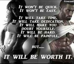 I will get there and It will be worth it