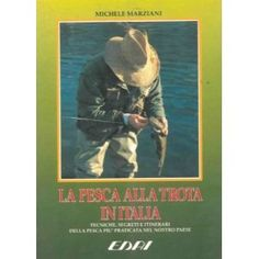 La pesca alla trota in Italia - Edai - Firenze - 1993