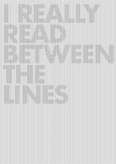 I really read between the lines. Introvert.
