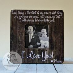 Dad Today Is The Start Of My Own Special Story Father Of The Bride Frame by 2ChicksAndABasket