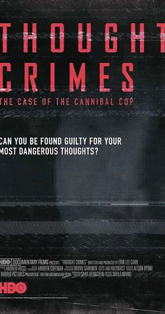 Thought Crimes: The Case of the Cannibal Cop - IMDb Hbo Documentaries, Life Sentence, The Lives Of Others, Can You Be, Documentary Film, Filmmaking, Sentences, Prison, Crime