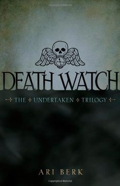 Death Watch (The Undertaken Trilogy) by Berk, Ari (2011) When seventeen-year-old Silas Umber's father disappears, Silas is sure it is connected to the powerful artifact he discovers, combined with his father's hidden hometown history, which compels Silas to pursue the path leading to his destiny and ultimately, to the discovery of his father, dead or alive.