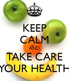 KEEP CALM AND TAKE CARE YOUR HEALTH - KEEP CALM AND CARRY ON Image ...